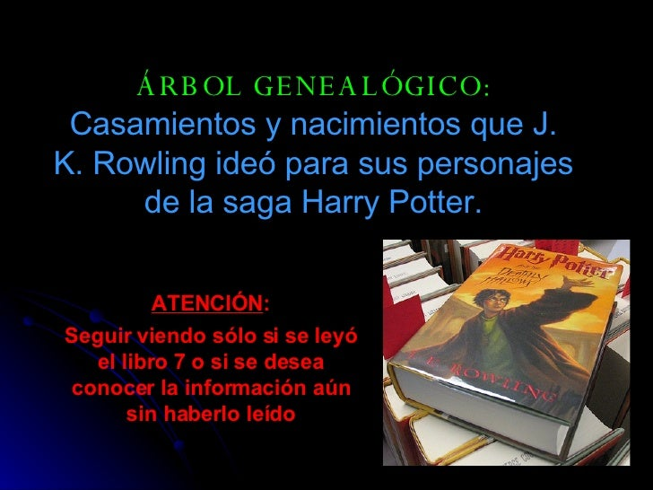 ÁRBOL GENEALÓGICO:  Casamientos y nacimientos que J. K. Rowling ideó para sus personajes de la saga Harry Potter. ATENCIÓN...