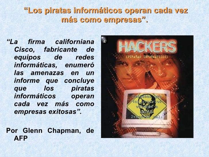 """"""" Los piratas informáticos operan cada vez más como empresas"""". <ul><li>"""" La firma californiana Cisco, fabricante de equipo..."""
