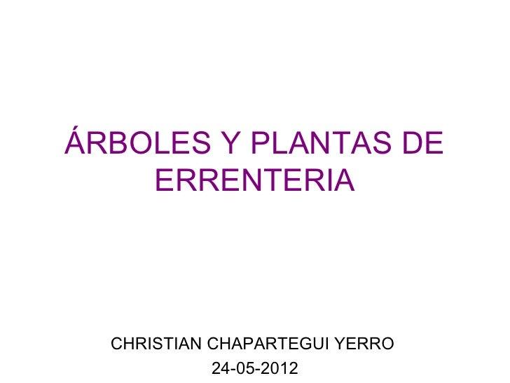 ÁRBOLES Y PLANTAS DE    ERRENTERIA  CHRISTIAN CHAPARTEGUI YERRO            24-05-2012