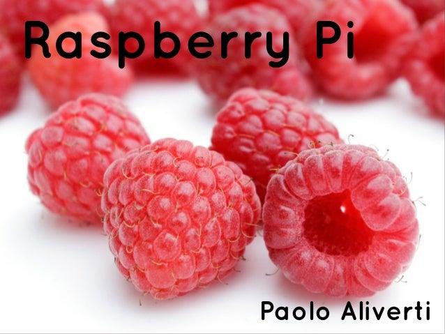 Raspberry Pi Paolo Aliverti