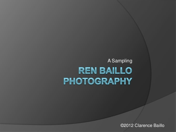 A Sampling     ©2012 Clarence Baillo