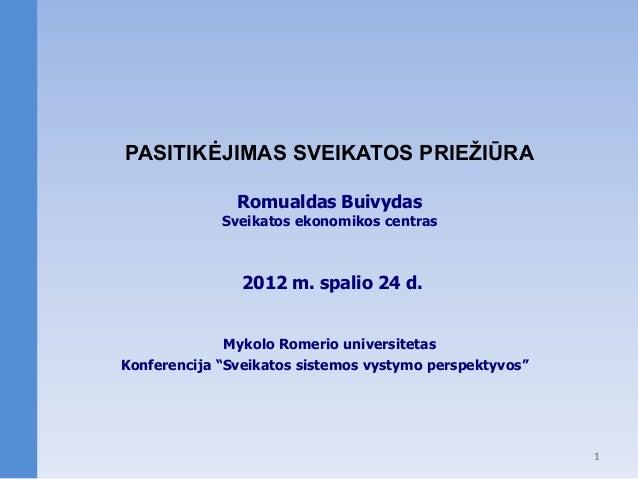 PASITIKĖJIMAS SVEIKATOS PRIEŽIŪRA               Romualdas Buivydas             Sveikatos ekonomikos centras               ...