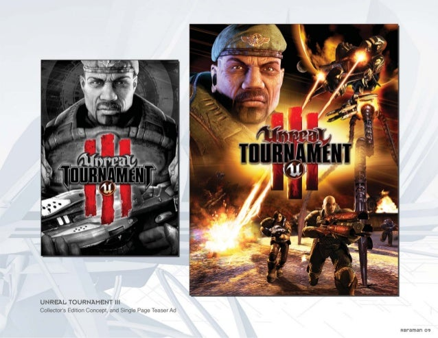 UNREÀL.  TOURNÀNENT | ||  Collectors Edition Concept.  and Single Page Teaser Ad  RBraman D9