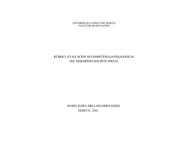 UNIVERSIDAD CATÓLICA DE TEMUCO  FACULTAD DE EDUCACIÓN  RÚBRICA EVALUACIÓN DE COMPETENCIAS PEDAGÓGICAS  DEL DESEMPEÑO DOCEN...