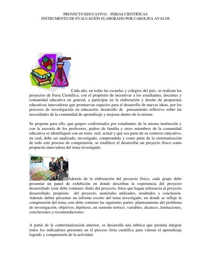 Cada año, en todas las escuelas y colegios del país, se realizan los proyectos de Feria Científica, con el propósito de in...