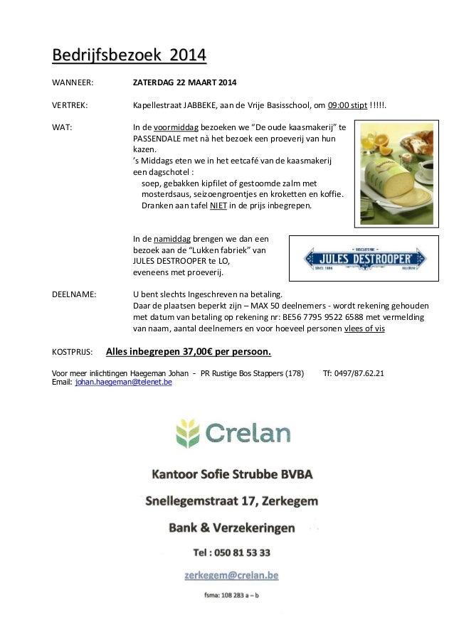Bedrijfsbezoek 2014 WANNEER:  ZATERDAG 22 MAART 2014  VERTREK:  Kapellestraat JABBEKE, aan de Vrije Basisschool, om 09:00 ...