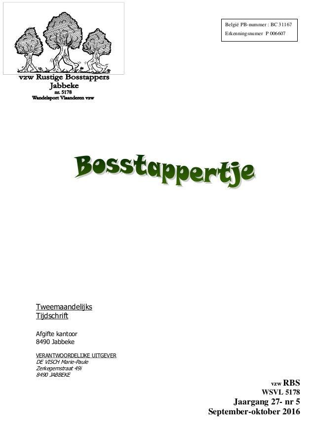 Tweemaandelijks Tijdschrift Afgifte kantoor 8490 Jabbeke VERANTWOORDELIJKE UITGEVER DE VISCH Marie-Paule Zerkegemstraat 49...