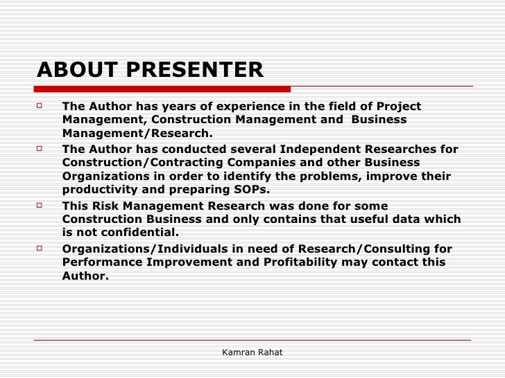 ABOUT PRESENTER <ul><li>The Author has years of experience in the field of Project Management, Construction Management and...