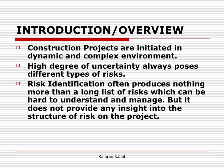 INTRODUCTION/OVERVIEW <ul><li>Construction Projects are initiated in dynamic and complex environment. </li></ul><ul><li>Hi...