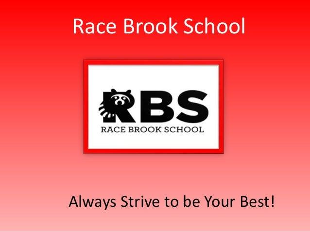 Race Brook School  Always Strive to be Your Best!