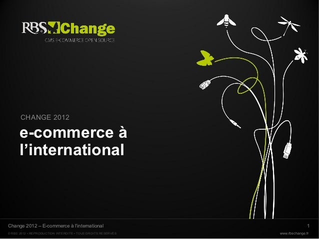 CHANGE 2012      e-commerce à      l'internationalChange 2012 – E-commerce à linternational                               ...