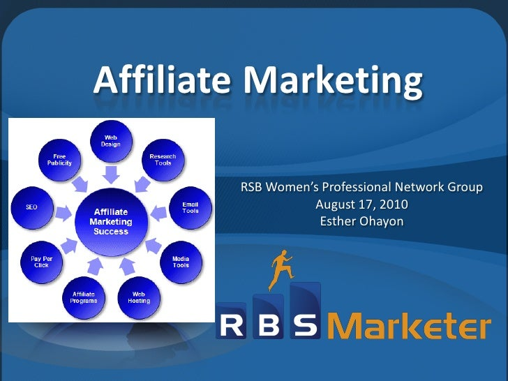 Affiliate Marketing          RSB Women's Professional Network Group                   August 17, 2010                    E...