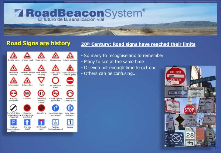 Road Signs are history   20th Century: Road signs have reached their limits                         -   So many to recogni...