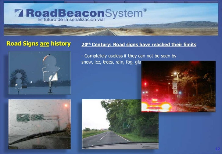 Road Signs are history   20th Century: Road signs have reached their limits                         - Completely useless i...