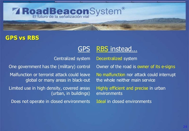 GPS vs RBS                                     GPS RBS instead…                        Centralized system     Decentralize...