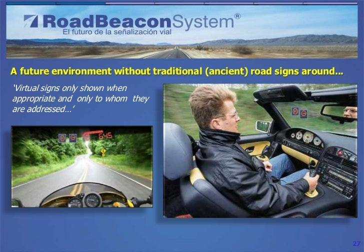 """A future environment without traditional (ancient) road signs around...""""Virtual signs only shown whenappropriate and only ..."""
