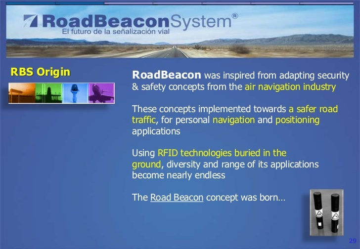 RBS Origin   RoadBeacon was inspired from adapting security             & safety concepts from the air navigation industry...