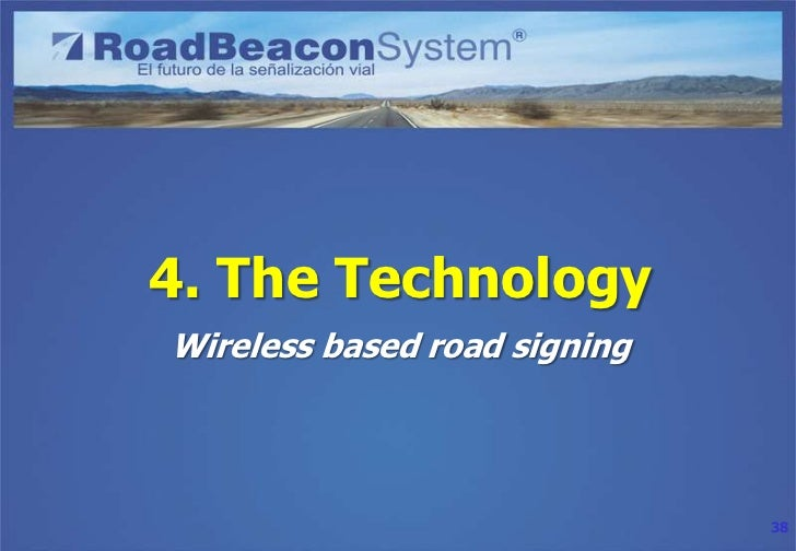 4. The Technology• The roadbeacons: high speed RFID tags• The OBU: RFID reader and antenna• The HUD: best with• The applic...