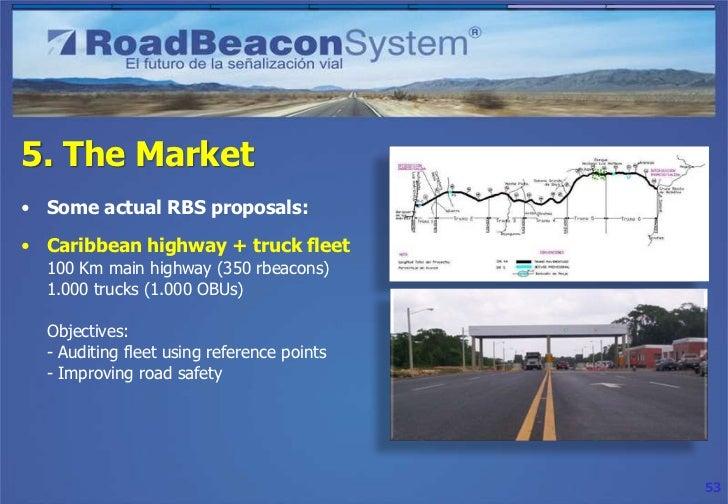 5. The Market• Some actual RBS proposals:• Metropolitan bus service control  system  6.500 buses, 10.000 bus stops, 60.000...