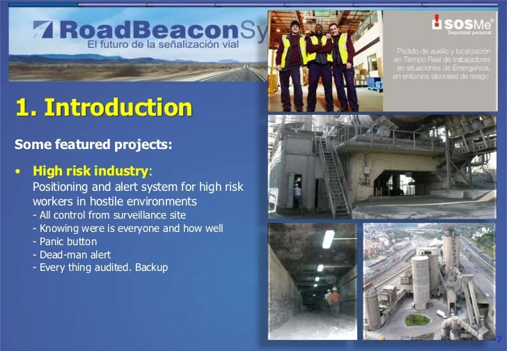 1. IntroductionSome featured projects:• High risk industry:  Positioning and alert system for high risk  workers in hostil...