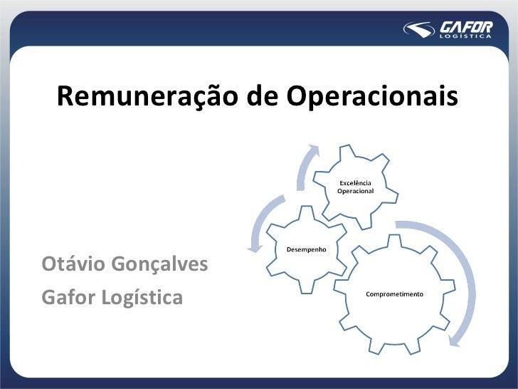 Remuneração de Operacionais Otávio Gonçalves Gafor Logística