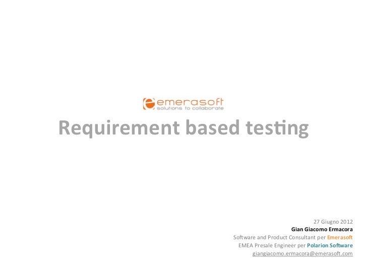 Requirement based tes/ng                                                                  27 Giugno 2012      ...
