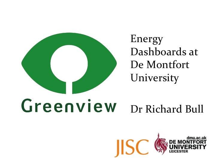 Energy Dashboards at De Montfort University <br />   Dr Richard Bull<br />