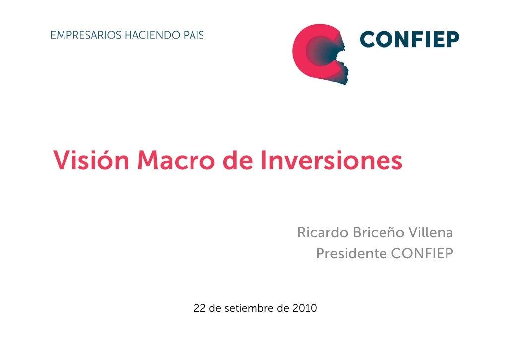 Visión Macro de Inversiones                               Ricardo Briceño Villena                                 Presiden...