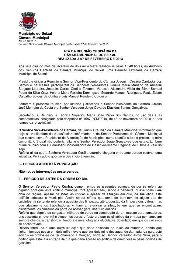 Município do SeixalCâmara MunicipalAta n.º 03/2013Reunião Ordinária da Câmara Municipal do Seixal de 07 de fevereiro de 20...