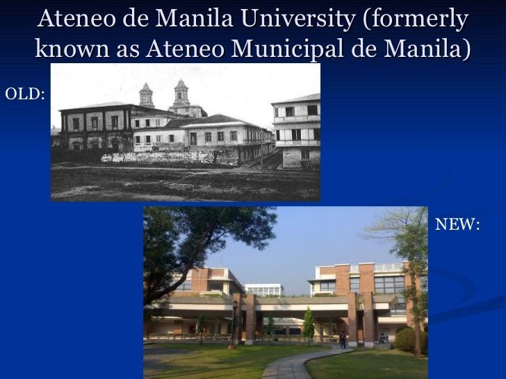 Ateneo de Manila University (formerly  known as Ateneo Municipal de Manila)OLD:                                   NEW: