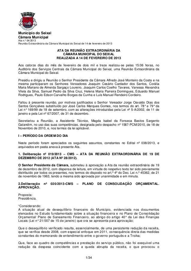Município do SeixalCâmara MunicipalAta n.º 04/2013Reunião Extraordinária da Câmara Municipal do Seixal de 14 de fevereiro ...