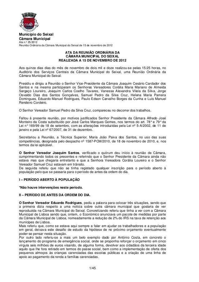 Município do SeixalCâmara MunicipalAta n.º 25/2012Reunião Ordinária da Câmara Municipal do Seixal de 15 de novembro de 201...