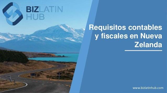 Requisitos contables y fiscales en Nueva Zelanda www.bizlatinhub.com