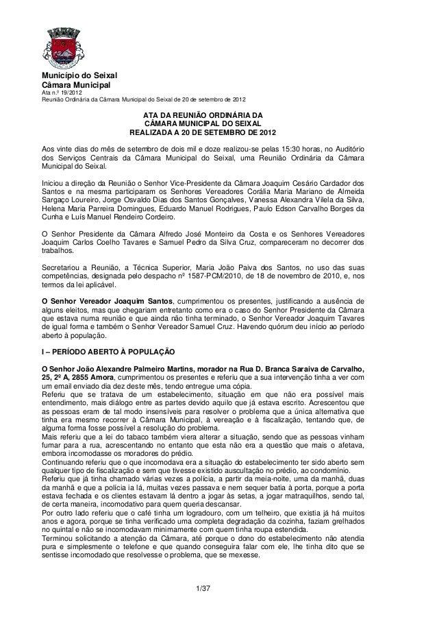 Município do SeixalCâmara MunicipalAta n.º 19/2012Reunião Ordinária da Câmara Municipal do Seixal de 20 de setembro de 201...