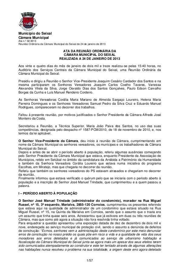 Município do SeixalCâmara MunicipalAta n.º 02/2013Reunião Ordinária da Câmara Municipal do Seixal de 24 de janeiro de 2013...