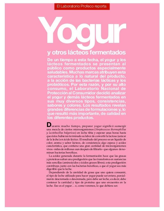 26 Consumidor26 Consumidor El Laboratorio Profeco reporta y otros lácteos fermentados De un tiempo a esta fecha, el yogur ...