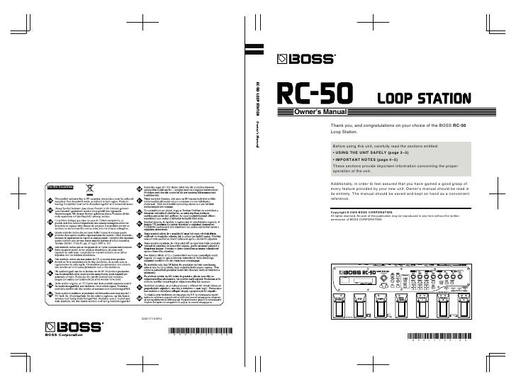 Owner's Manual          Thank you, and congratulations on your choice of the BOSS RC-50          Loop Station.            ...