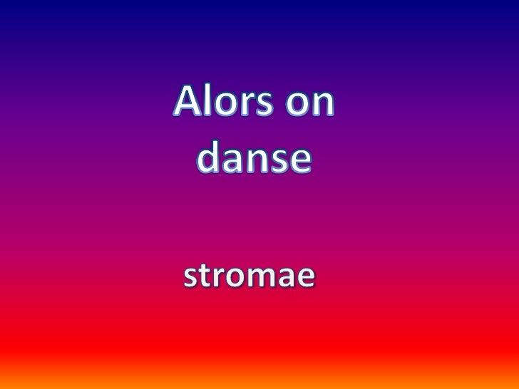 Alorsondanse<br />stromae<br />