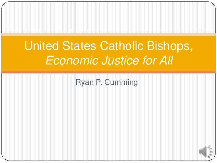 United States Catholic Bishops,    Economic Justice for All         Ryan P. Cumming