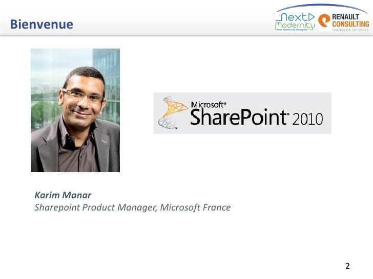 Bienvenue   Karim Manar   Sharepoint Product Manager, Microsoft France                                                  2