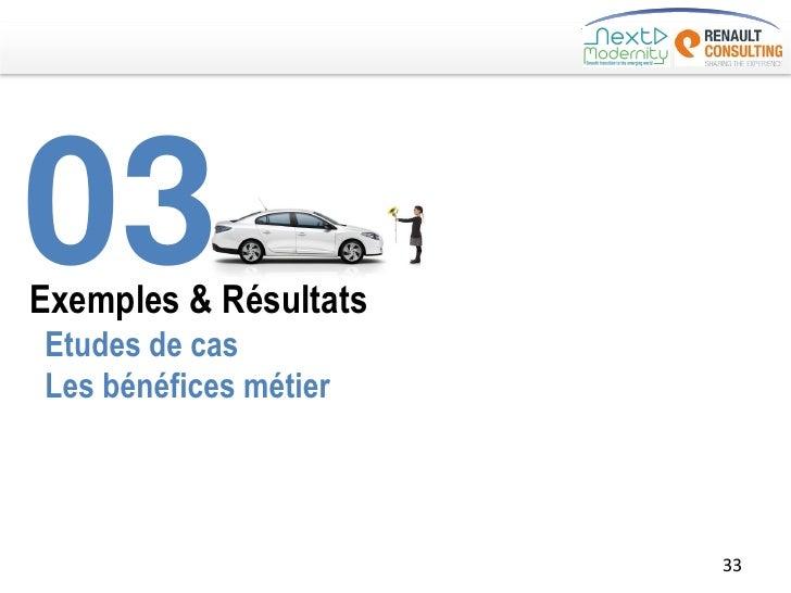 03Exemples & RésultatsEtudes de casLes bénéfices métier                       33