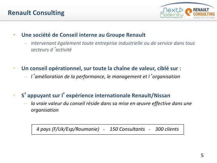 Renault Consulting • Une société de Conseil interne au Groupe Renault     – intervenant également toute entreprise industr...