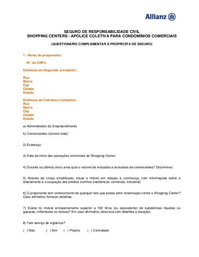 SEGURO DE RESPONSABILIDADE CIVIL SHOPPING CENTERS - APÓLICE COLETIVA PARA CONDOMÍNIOS COMERCIAIS (QUESTIONÁRIO COMPLEMENTA...