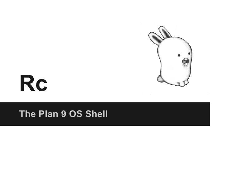 RcThe Plan 9 OS Shell
