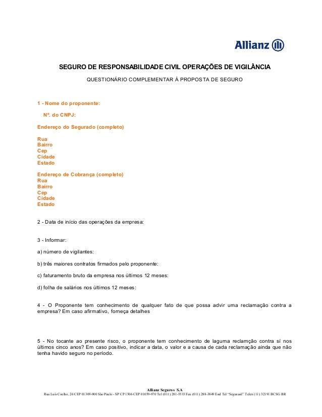 SEGURO DE RESPONSABILIDADE CIVIL OPERAÇÕES DE VIGILÂNCIA QUESTIONÁRIO COMPLEMENTAR À PROPOSTA DE SEGURO 1 - Nome do propon...