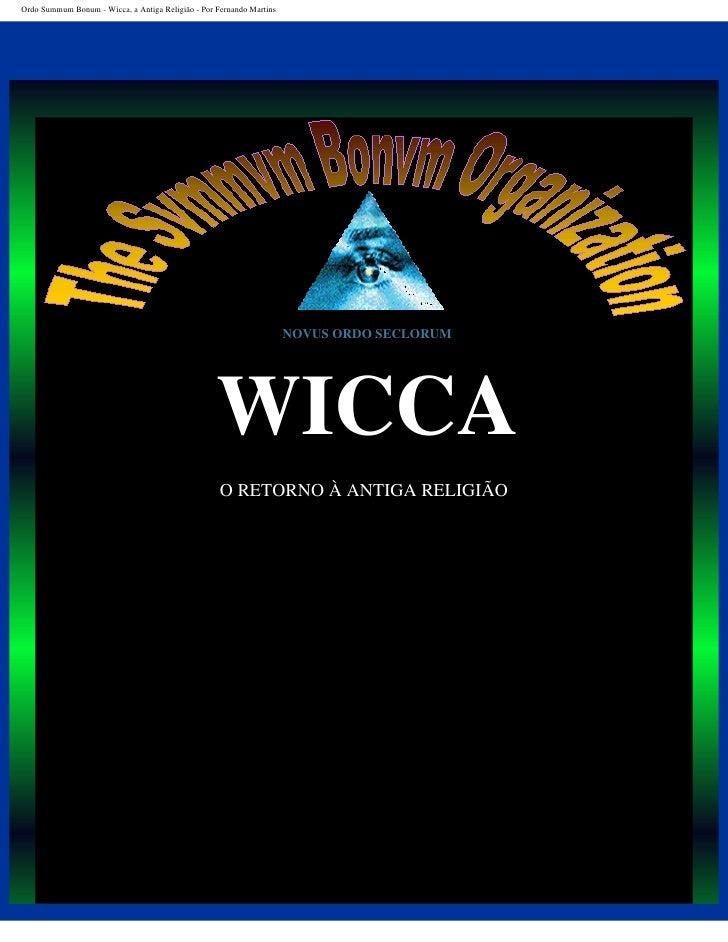 Ordo Summum Bonum - Wicca, a Antiga Religião - Por Fernando Martins                                                       ...