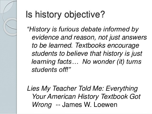 a literary analysis of lies my teacher told me by james loewen Book list for 10 th hp outside reading book project mrs taylor politics/essays/society: the jungle - upton sinclair fast food nation - eric schlosser savage inequalities - jonathan kozol nickel and dimed - barbara ehrenreich a people's history of the united states - howard zinn lies my teacher told me - james loewen.