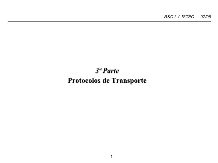 <ul><li>3ª Parte </li></ul><ul><li>Protocolos de Transporte </li></ul>