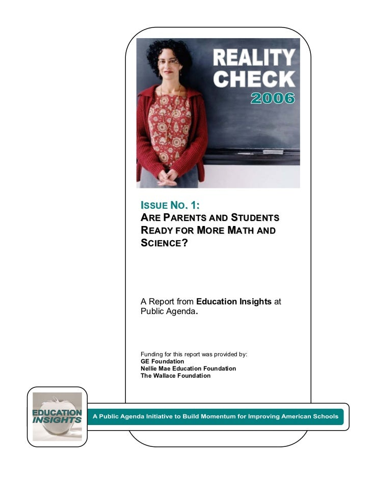 ISSUE NO. 1:ARE PARENTS AND STUDENTSREADY FOR MORE MATH ANDSCIENCE?A Report from Education Insights atPublic Agenda.Fundin...