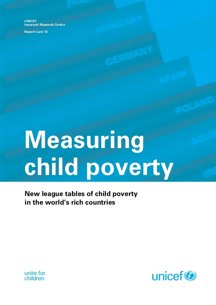 UNICEFInnocenti Research CentreReport Card 10Measuringchild povertyNew league tables of child povertyin the world's rich c...